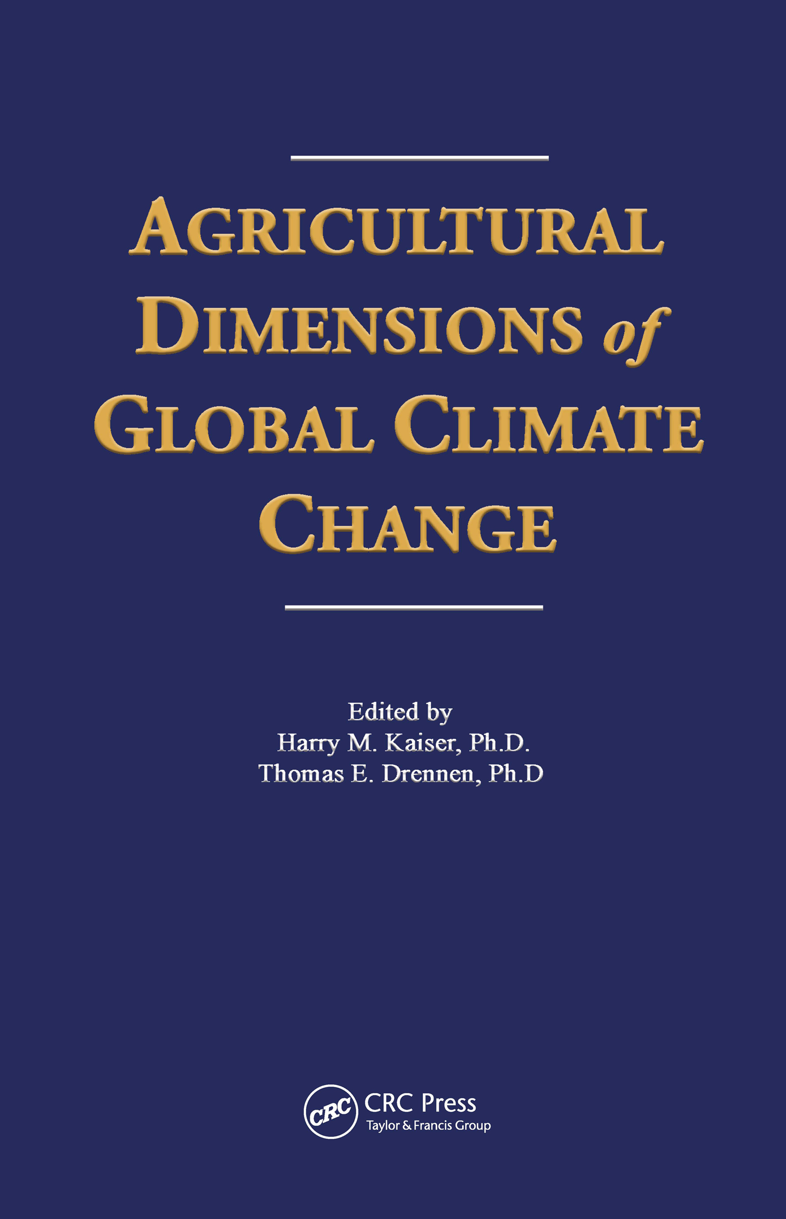 Agricultural Dimensions of Global Climate Change: 1st Edition (Hardback) book cover