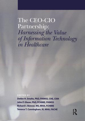 The CEO-CIO Partnership: Harnessing the Value of IT in Healthcare, 1st Edition (Paperback) book cover
