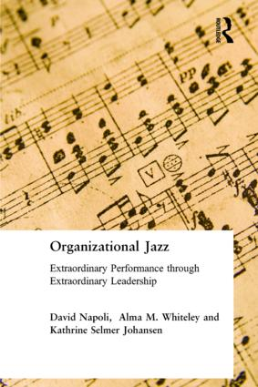 Organizational Jazz: Extraordinary Performance through Extraordinary Leadership, 1st Edition (Paperback) book cover