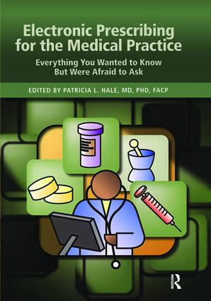 Electronic Prescribing for the Medical Practice: Everything You Wanted to Know But Were Afraid to Ask, 1st Edition (Paperback) book cover
