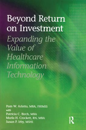 Beyond Return on Investment: Expanding the Value of Healthcare Information Technology, 1st Edition (Paperback) book cover