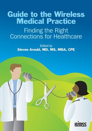 Guide to the Wireless Medical Practice: Finding the Right Connections for Healthcare, 1st Edition (Paperback) book cover