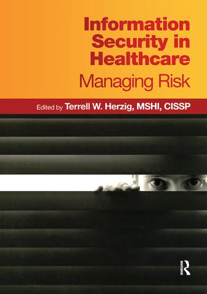 Information Security in Healthcare: Managing Risk, 1st Edition (Paperback) book cover