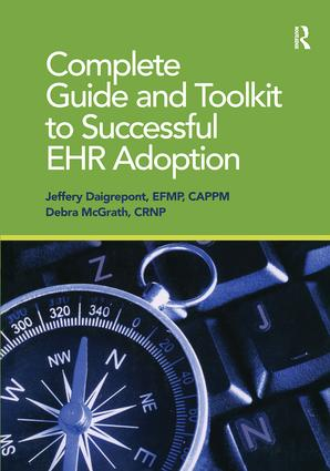 Complete Guide and Toolkit to Successful EHR Adoption: 1st Edition (Paperback) book cover