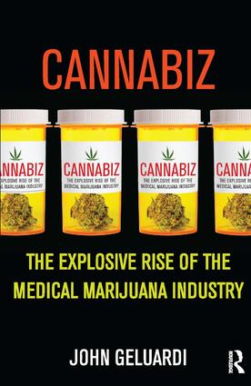 Cannabiz: The Explosive Rise of the Medical Marijuana Industry, 1st Edition (Paperback) book cover