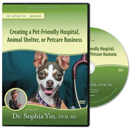 Creating the Pet-Friendly Hospital, Animal Shelter, or Petcare Business: 1st Edition (DVD) book cover