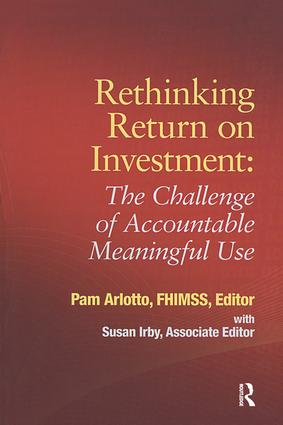Rethinking Return on Investment: The Challenge of Accountable Meaningful Use, 1st Edition (Paperback) book cover