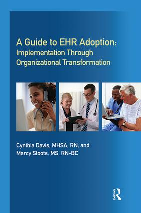 A Guide to EHR Adoption: Implementation Through Organizational Transformation, 1st Edition (Paperback) book cover