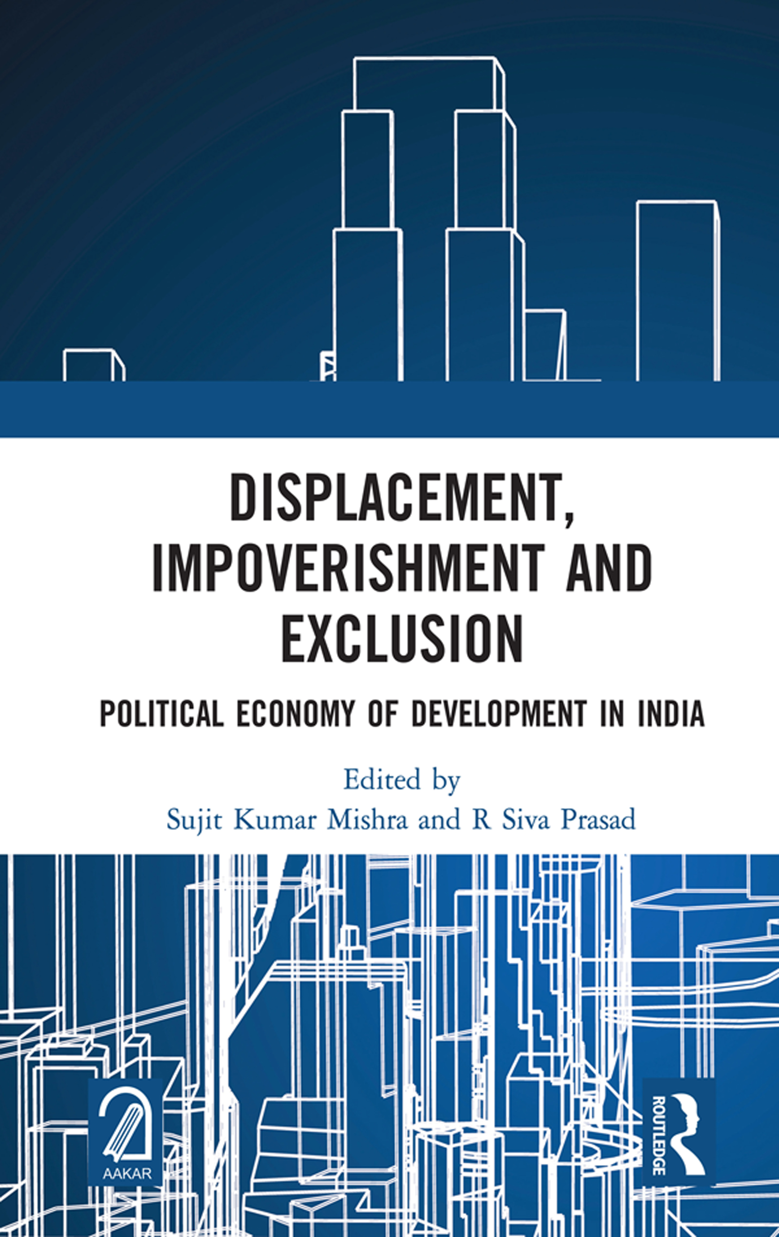 Displacement, Impoverishment and Exclusion
