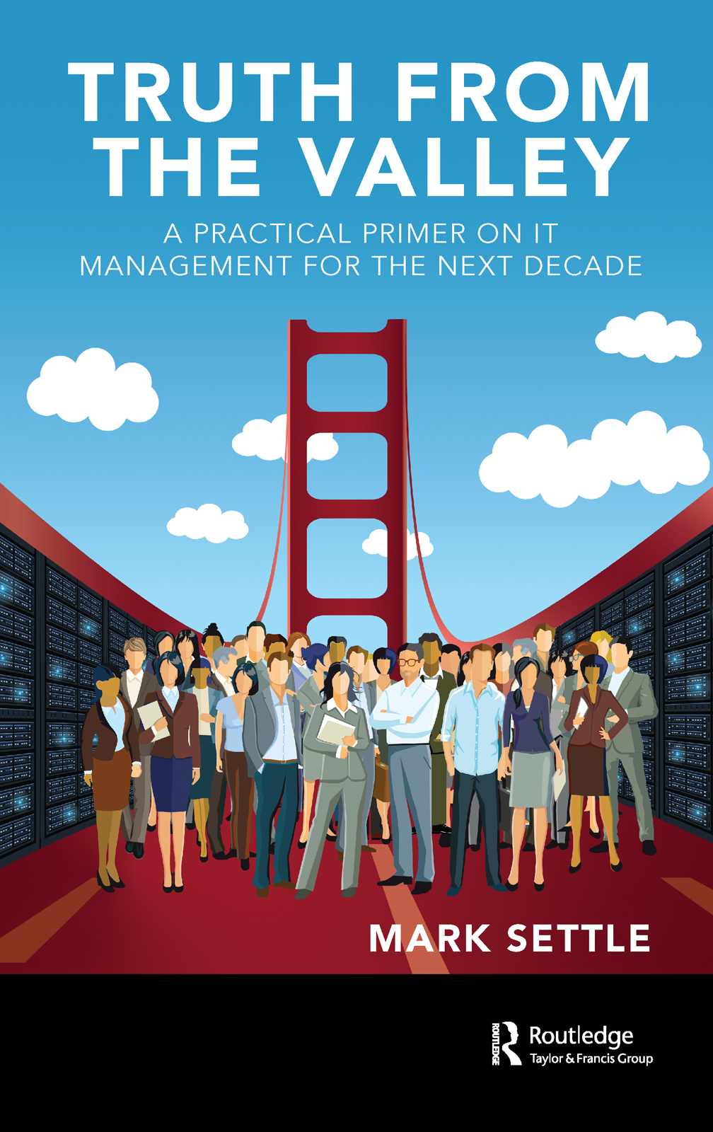 Truth from the Valley: A Practical Primer on Future IT Management Trends book cover