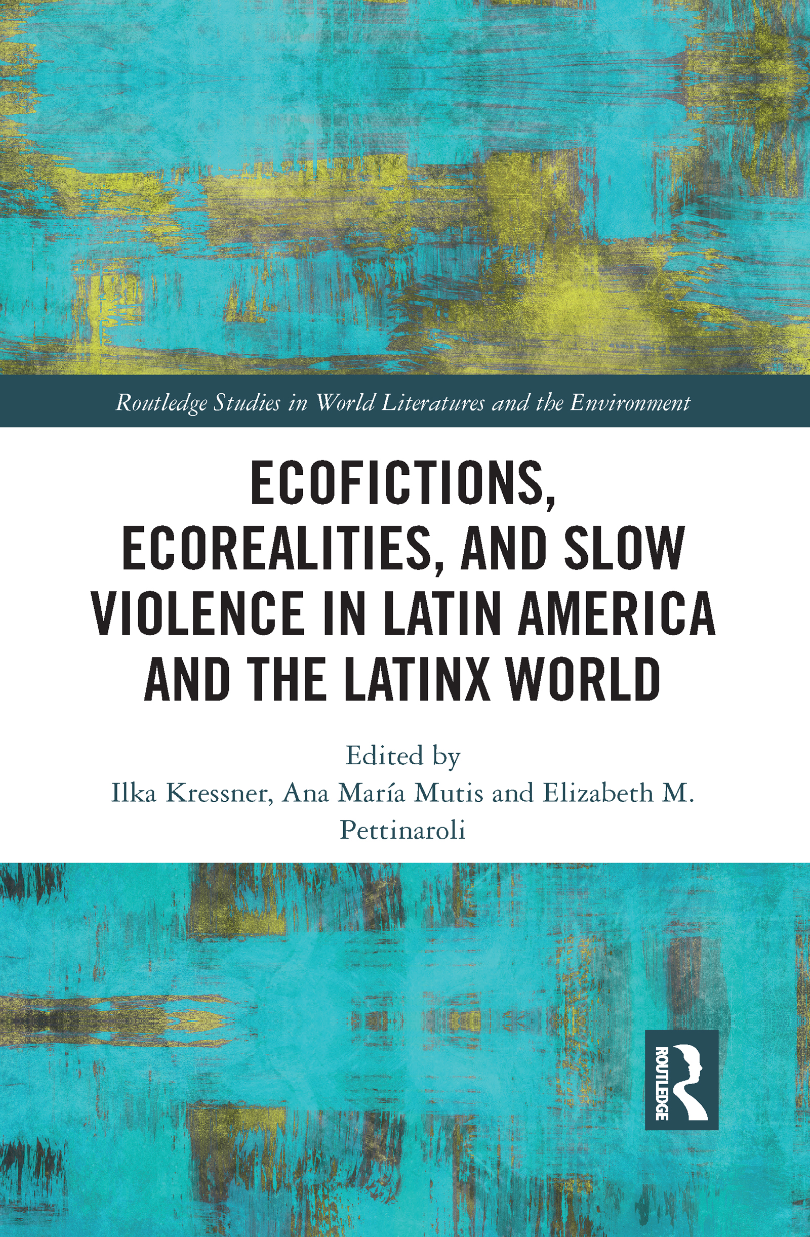 Ecofictions, Ecorealities and Slow Violence in Latin America and the Latinx World