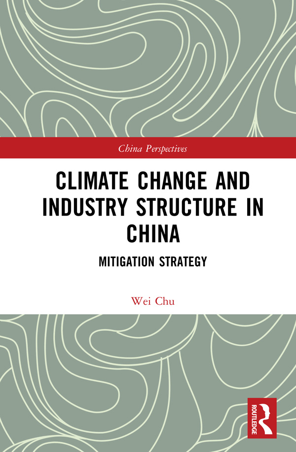 Climate Change and Industry Structure in China: Mitigation Strategy book cover