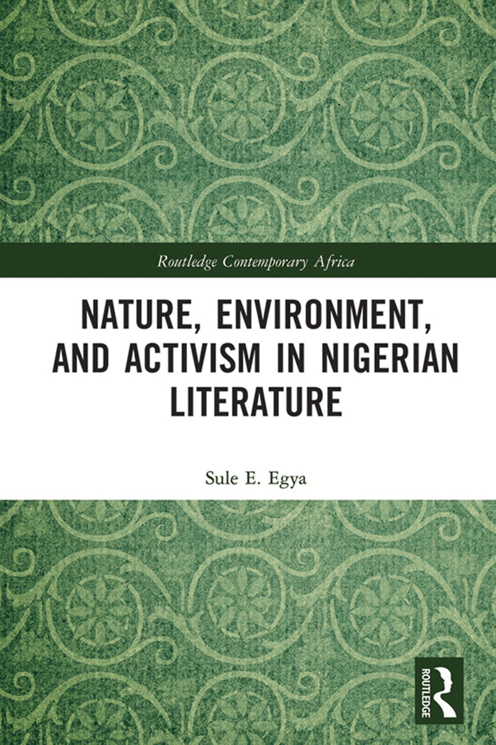 Nature, Environment, and Activism in Nigerian Literature book cover