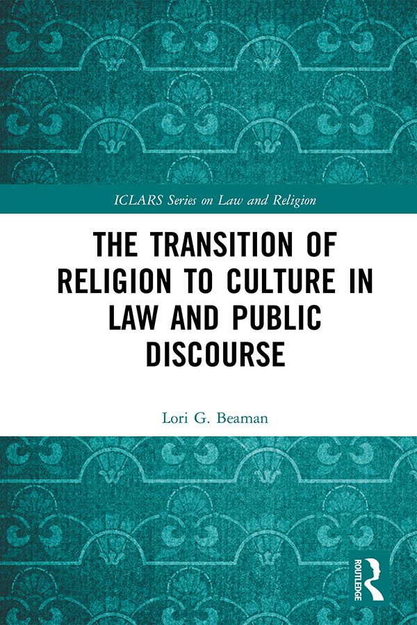 The Transition of Religion to Culture in Law and Public Discourse book cover