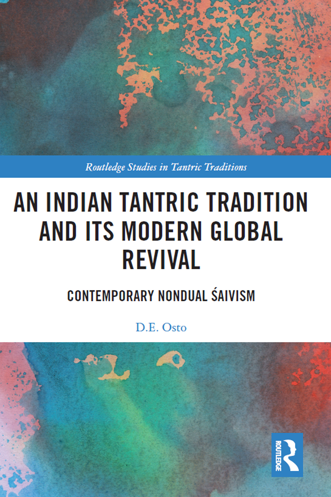 An Indian Tantric Tradition and Its Modern Global Revival: Contemporary Nondual Śaivism book cover