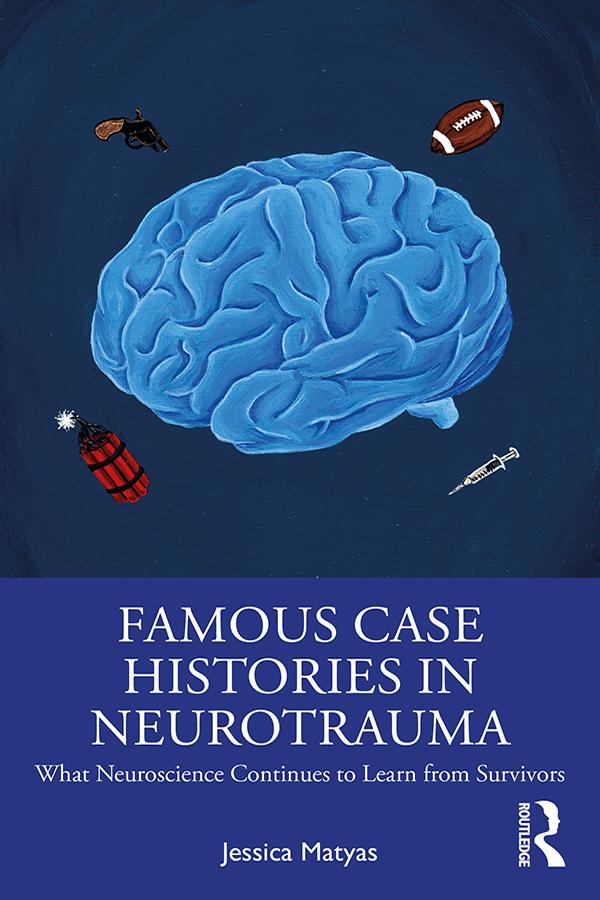 Famous Case Histories in Neurotrauma