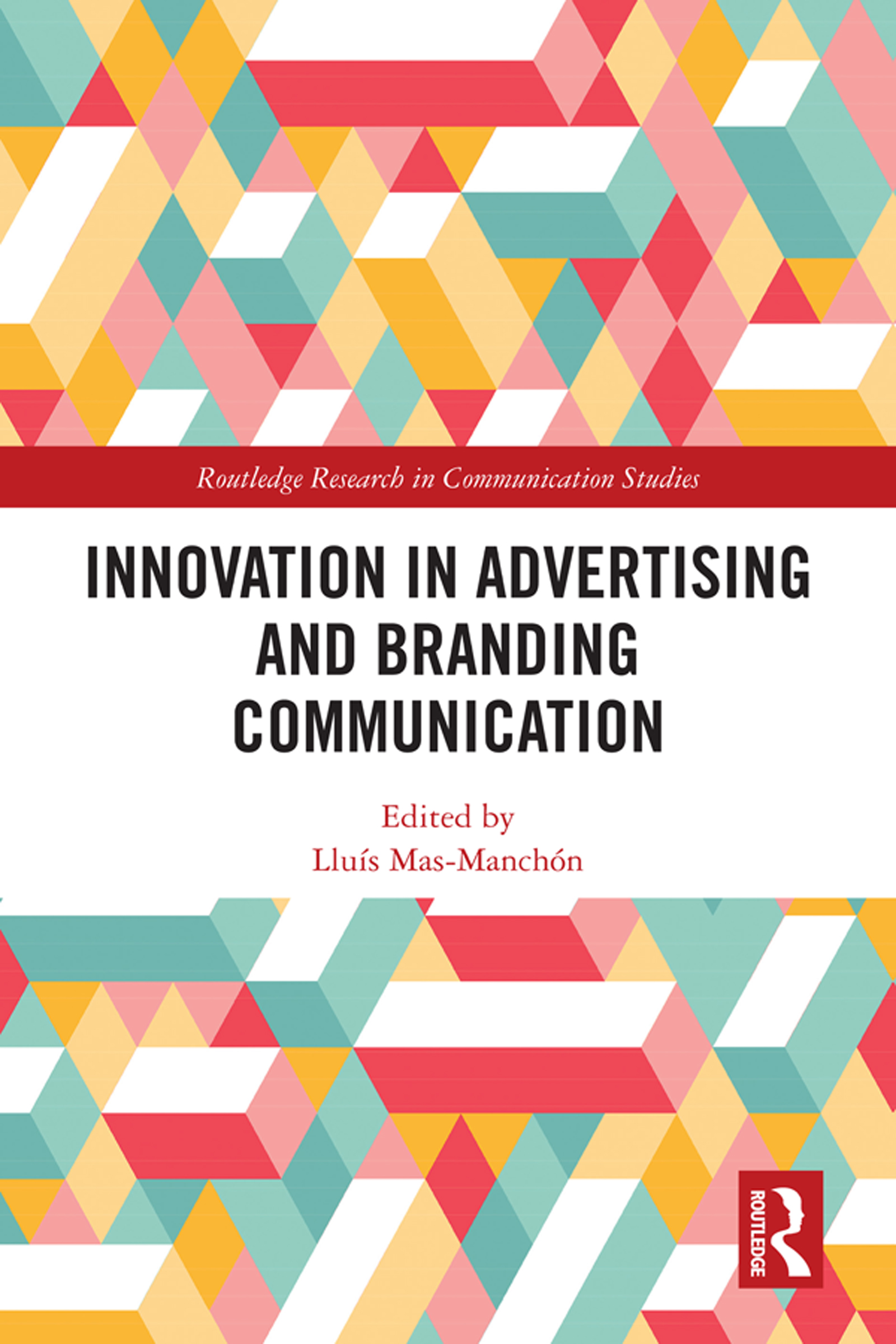 Innovation in Advertising and Branding Communication