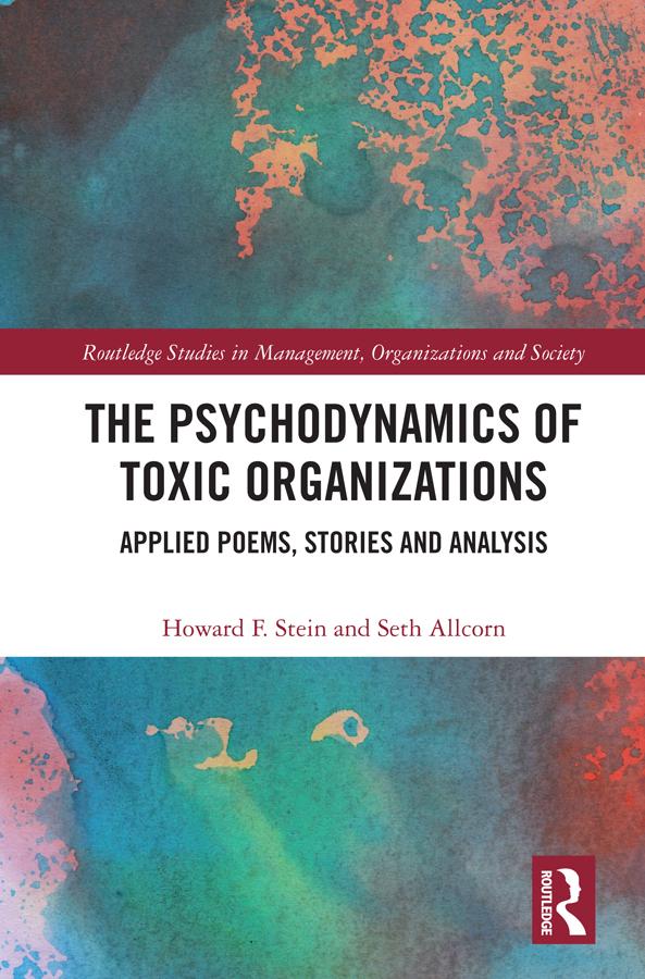 The Psychodynamics of Toxic Organizations