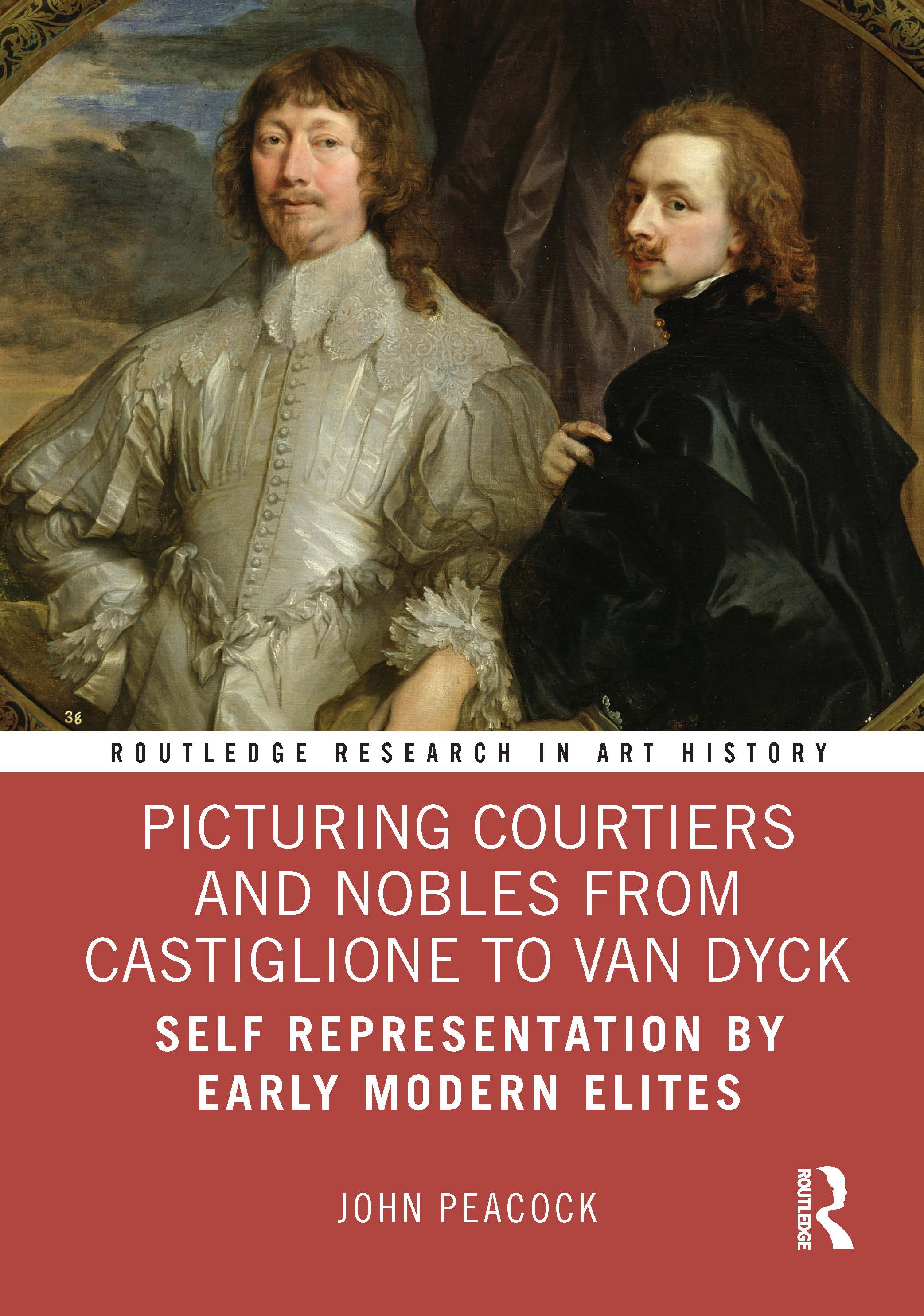 Picturing Courtiers and Nobles from Castiglione to Van Dyck