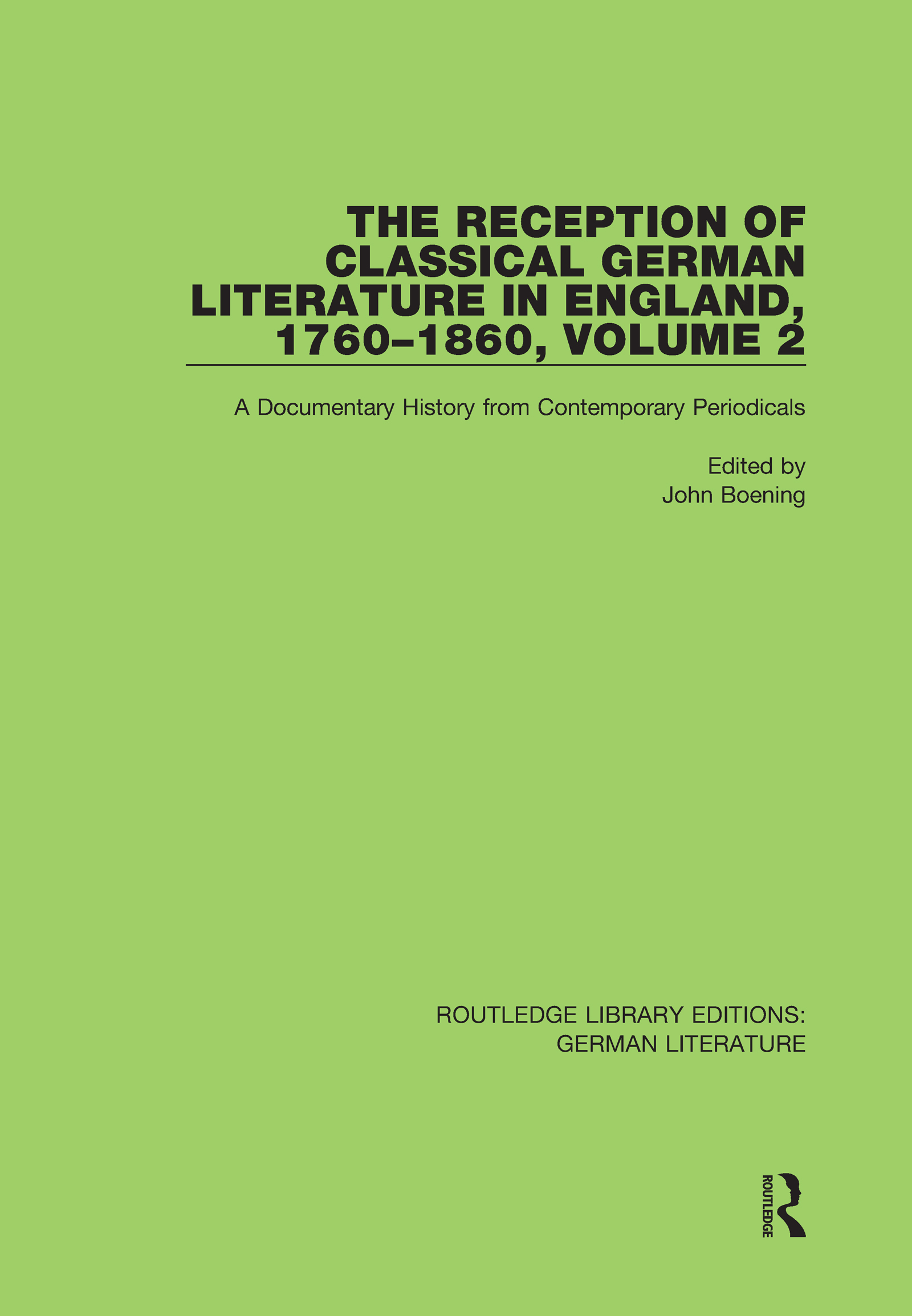 The Reception of Classical German Literature in England, 1760-1860, Volume 2
