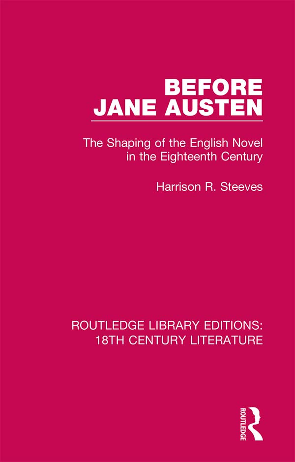 Before Jane Austen: The Shaping of the English Novel in the Eighteenth Century book cover