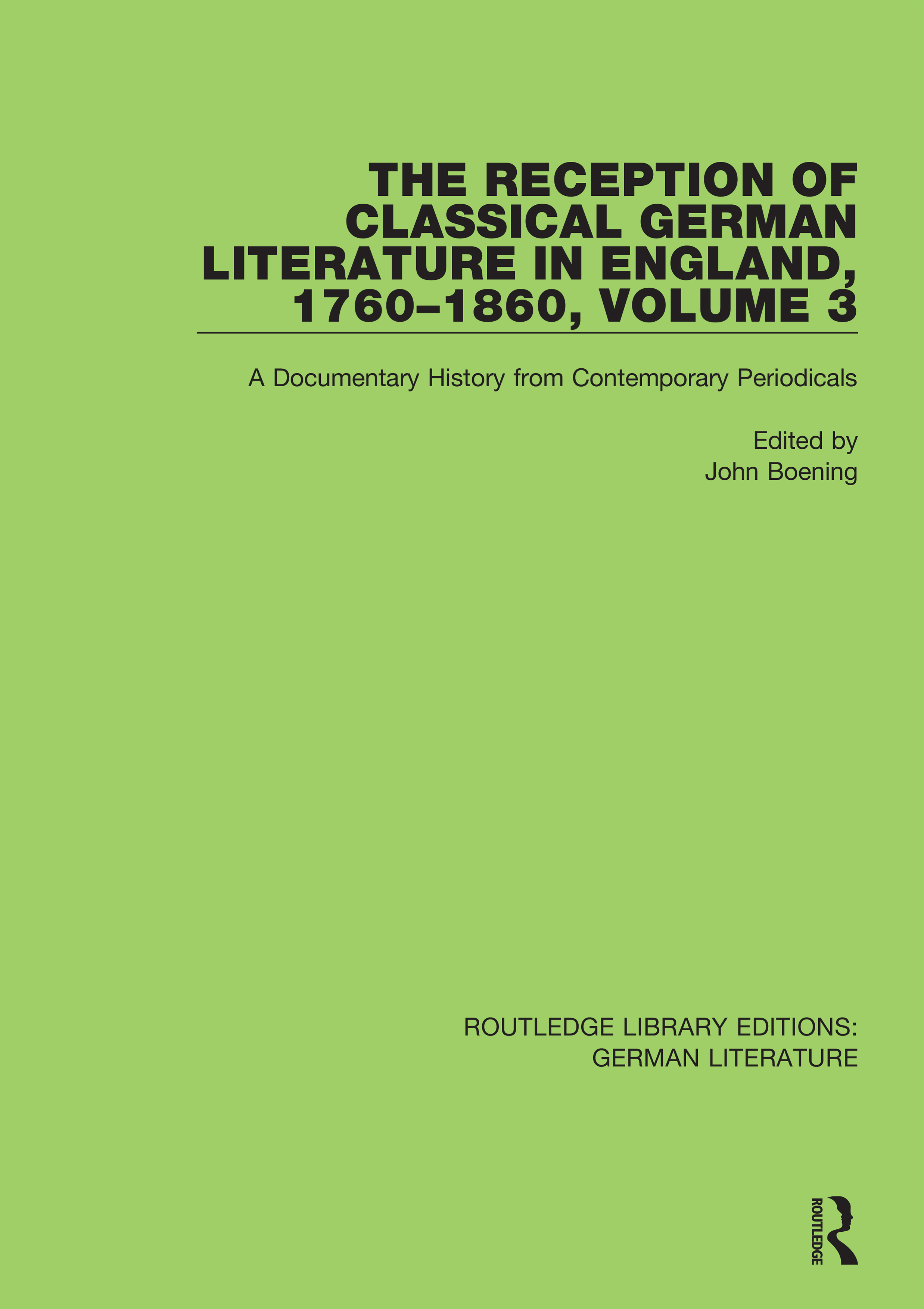 The Reception of Classical German Literature in England, 1760-1860, Volume 7: A Documentary History from Contemporary Periodicals book cover