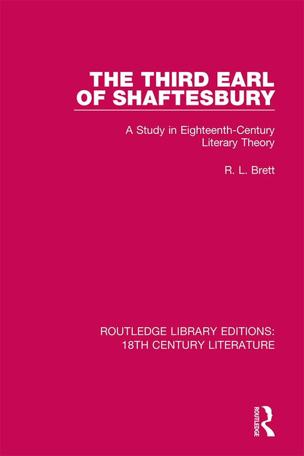 The Third Earl of Shaftesbury: A Study in Eighteenth-Century Literary Theory book cover