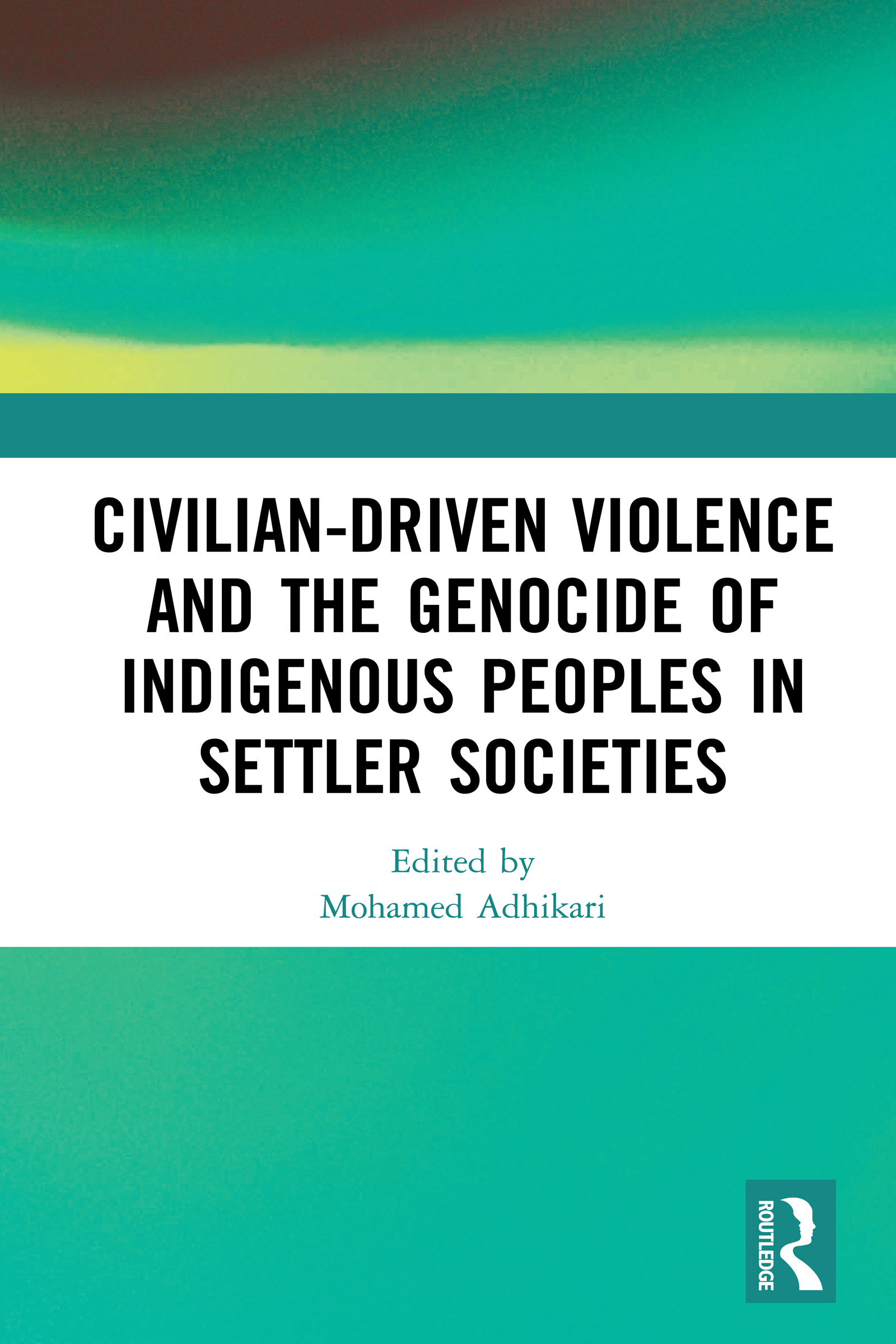 Civilian-Driven Violence and the Genocide of Indigenous Peoples in Settler Societies