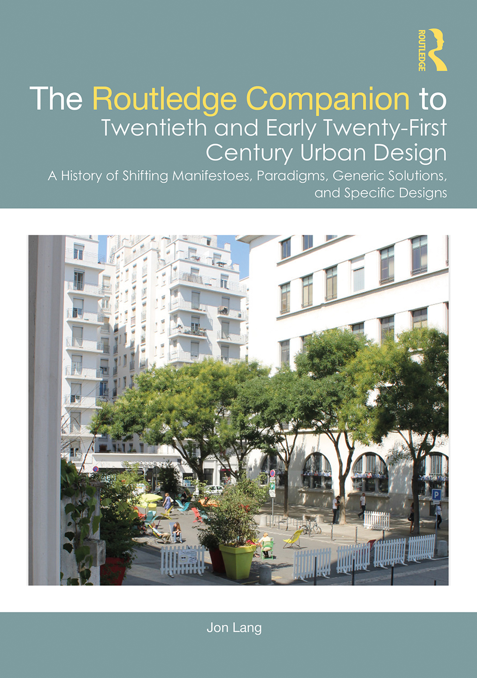 The Routledge Companion to Twentieth and Early Twenty-First Century Urban Design