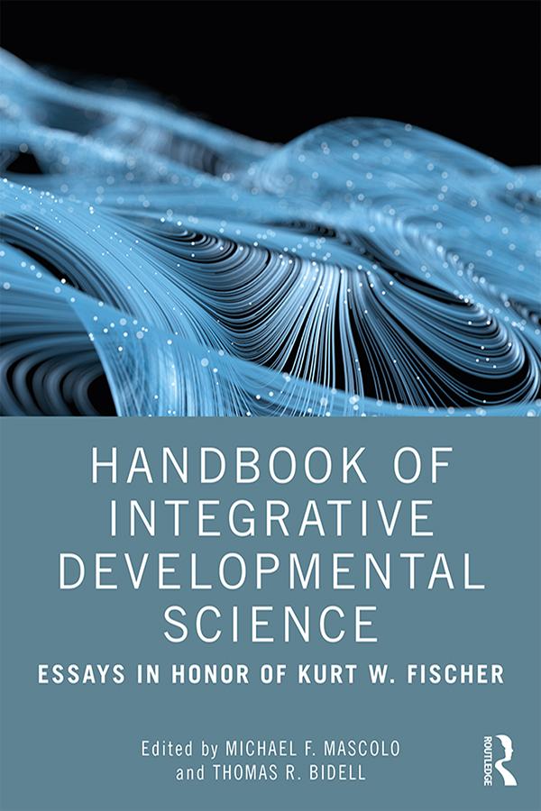 Handbook of Integrative Developmental Science: Essays in Honor of Kurt W. Fischer book cover