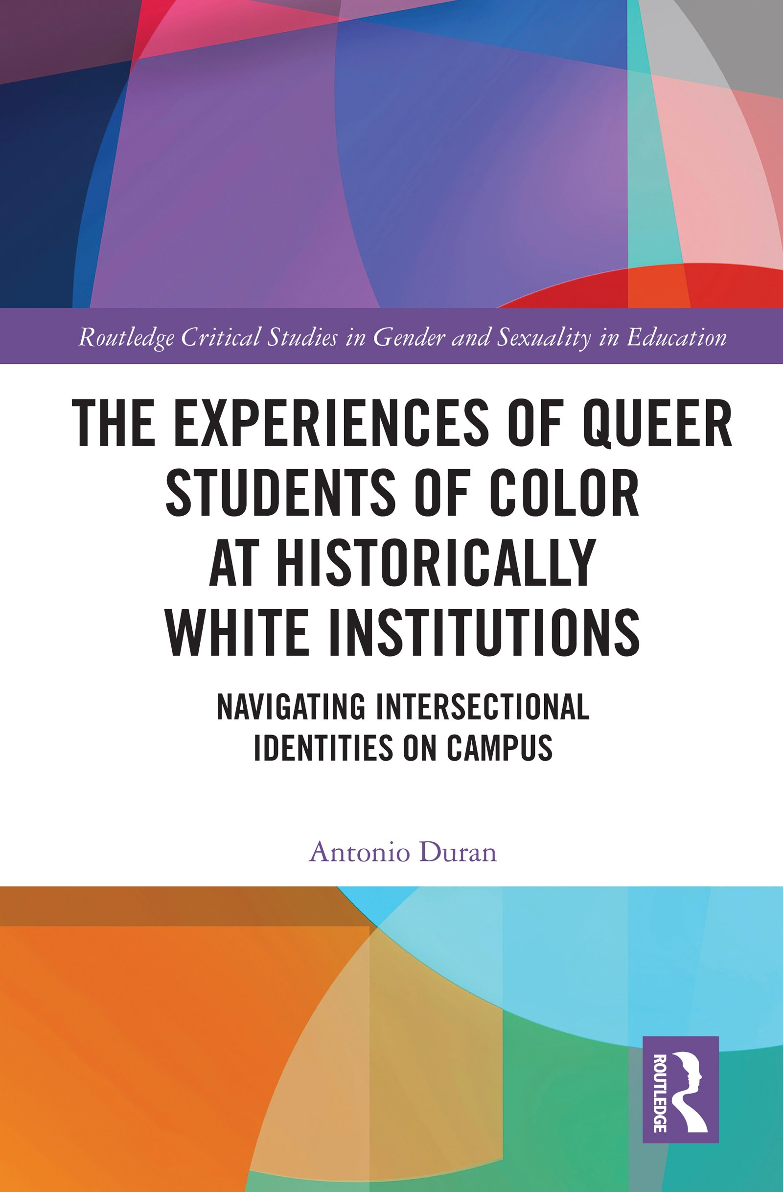 The Experiences of Queer Students of Color at Historically White Institutions