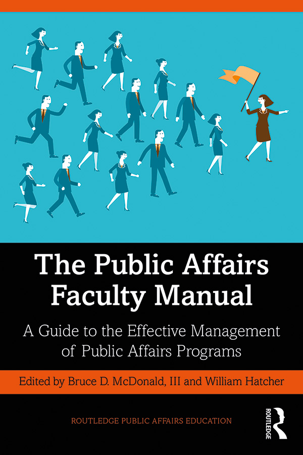 The Public Affairs Faculty Manual: A Guide to the Effective Management of Public Affairs Programs book cover