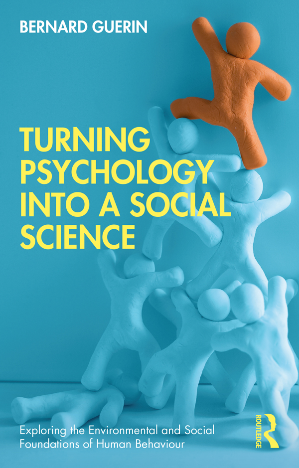 The societal ecologies of modern life are our 'psychology'