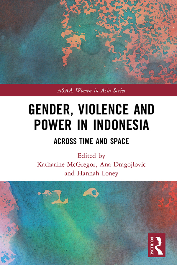Gender, Violence and Power in Indonesia: Across Time and Space book cover