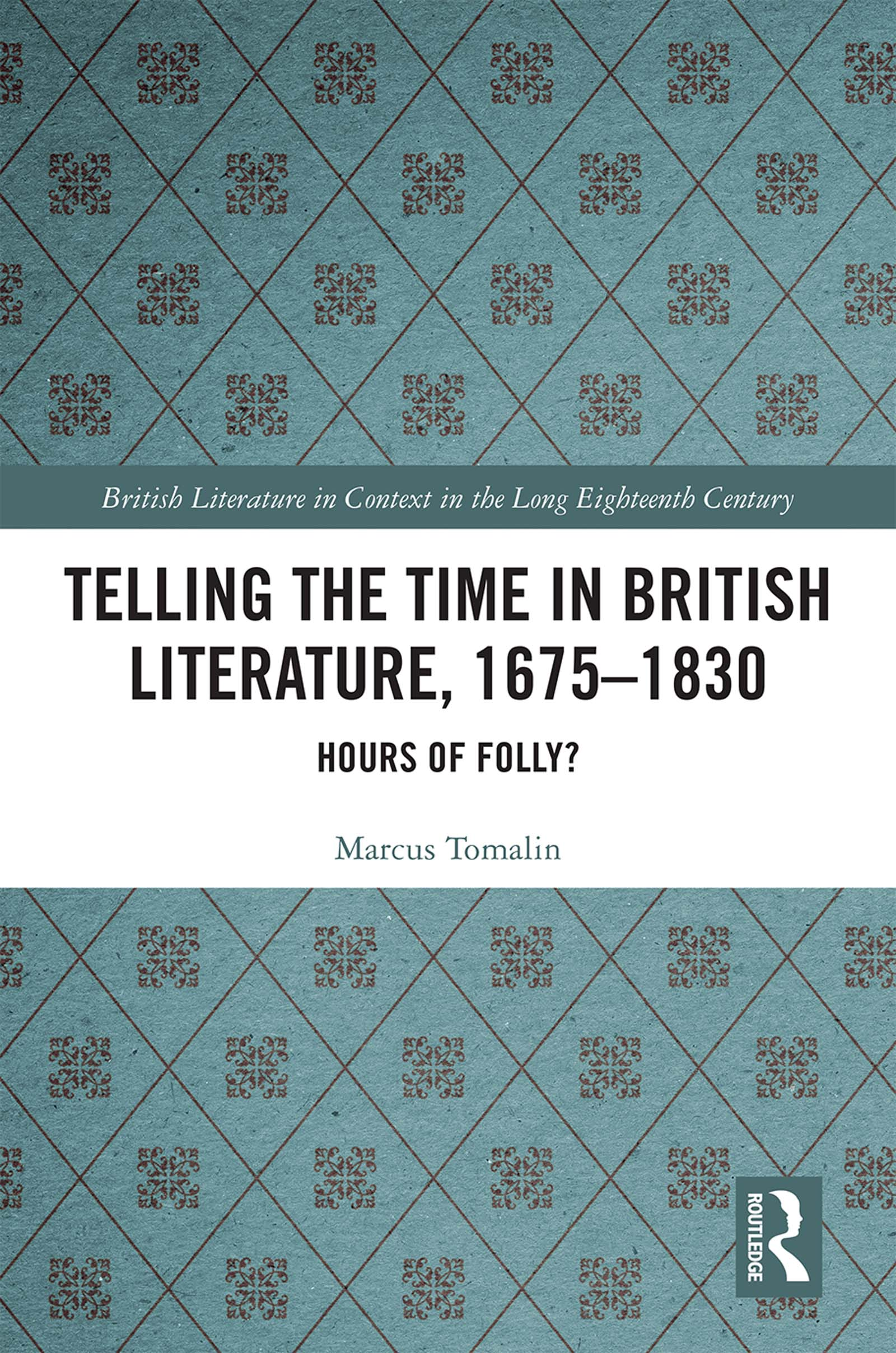Telling the Time in British Literature, 1675-1830: Hours of Folly? book cover