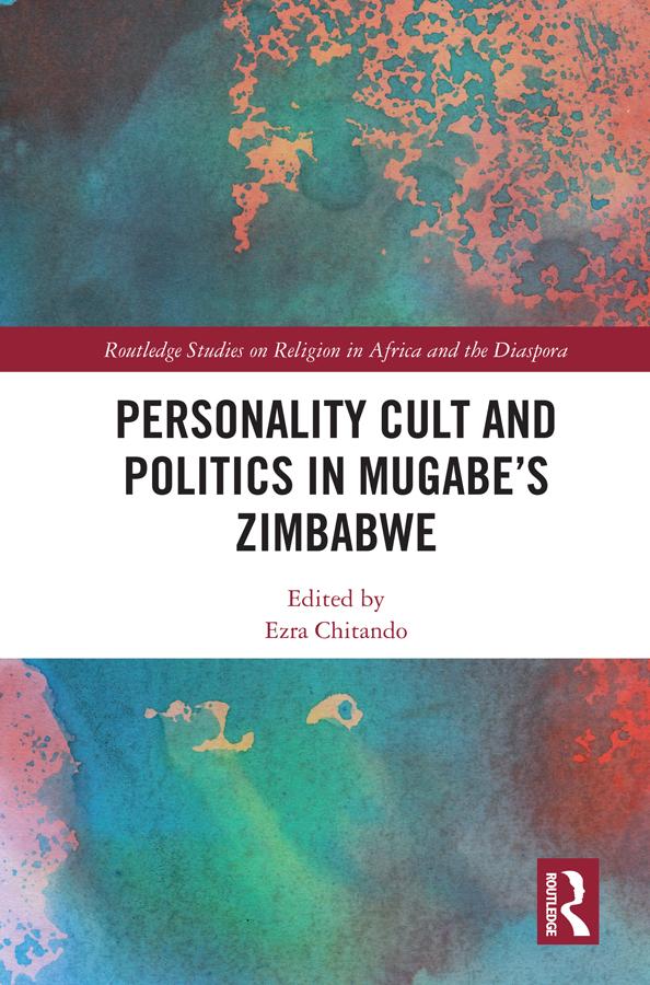 Personality Cult and Politics in Mugabe's Zimbabwe