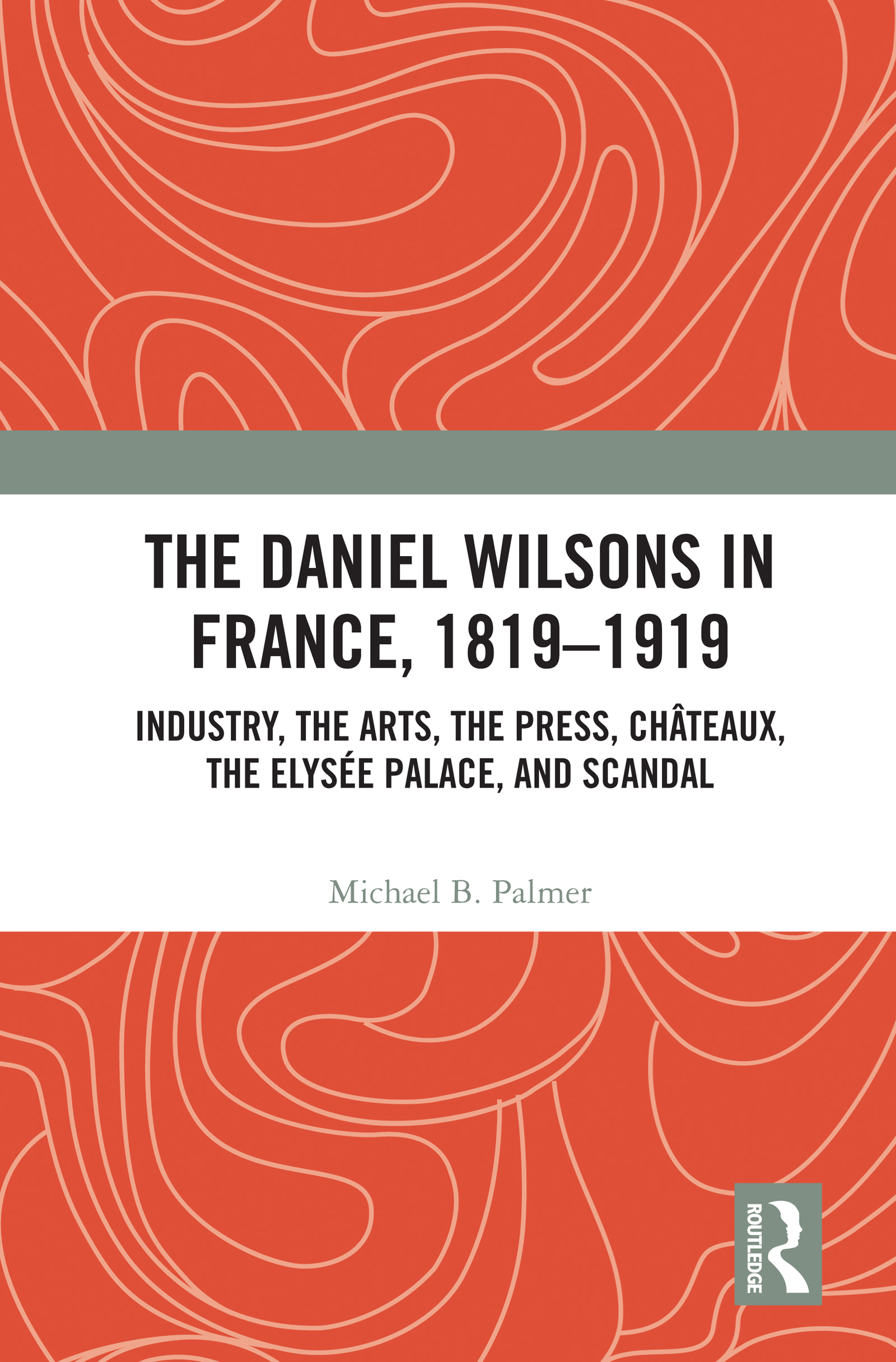 Wilson in the Élysée, Press Baron and Political News Manipulator; the Legion of Honour and Clientelism