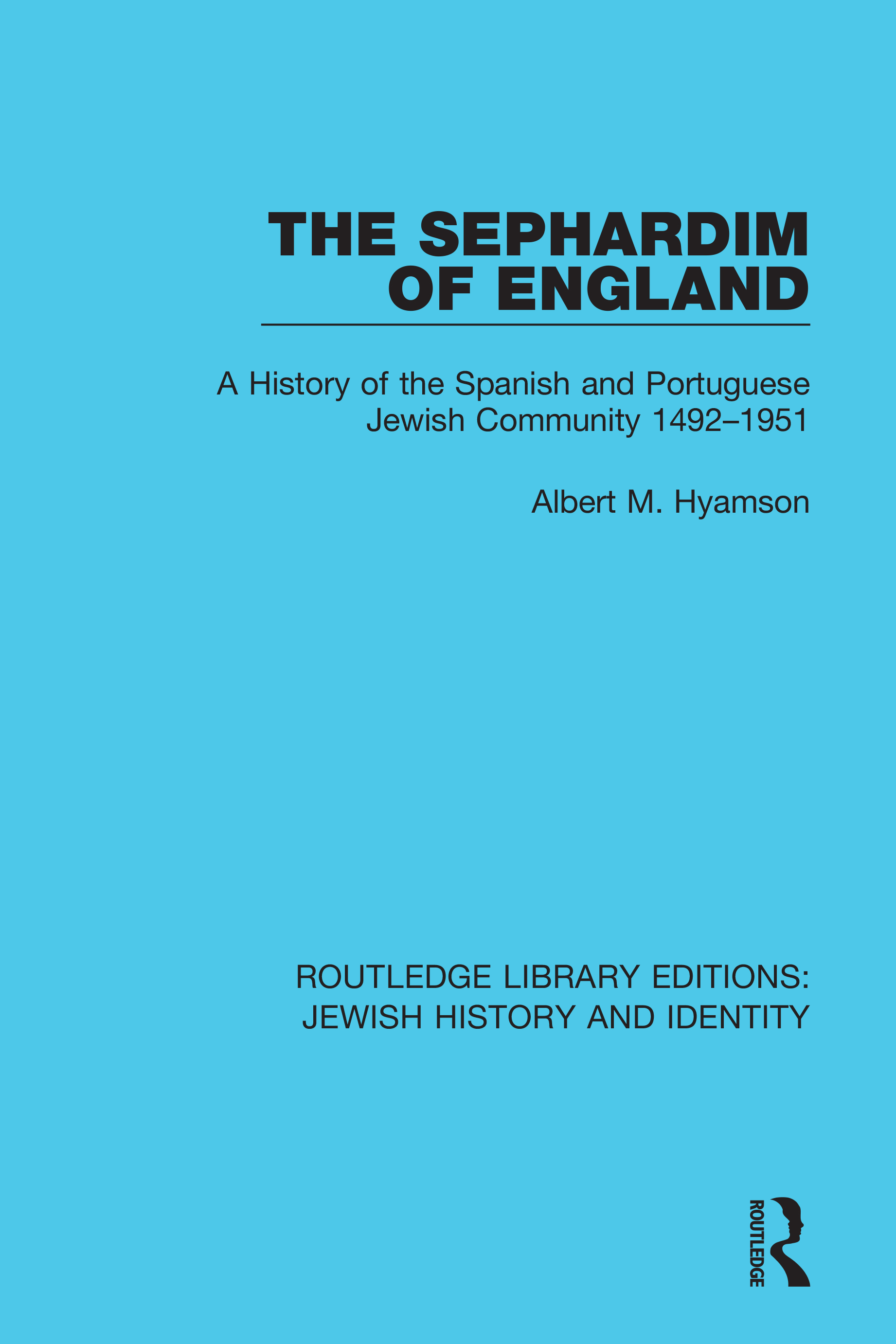 The Sephardim of England: A History of the Spanish and Portuguese Jewish Community 1492-1951 book cover