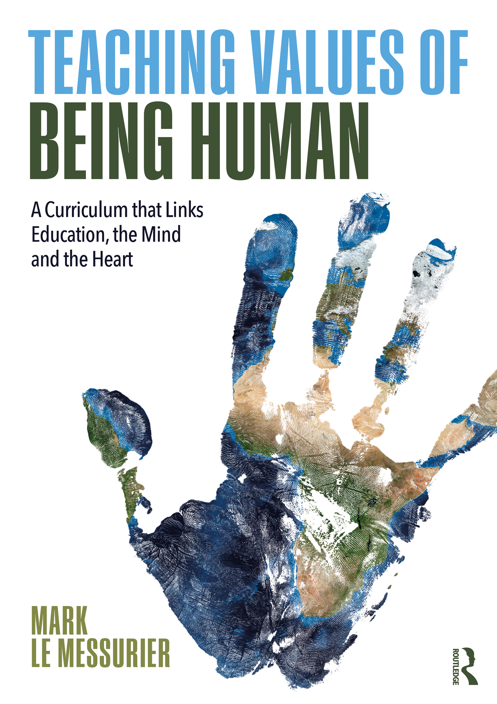 Teaching Values of Being Human: A Curriculum that Links Education, the Mind and the Heart book cover