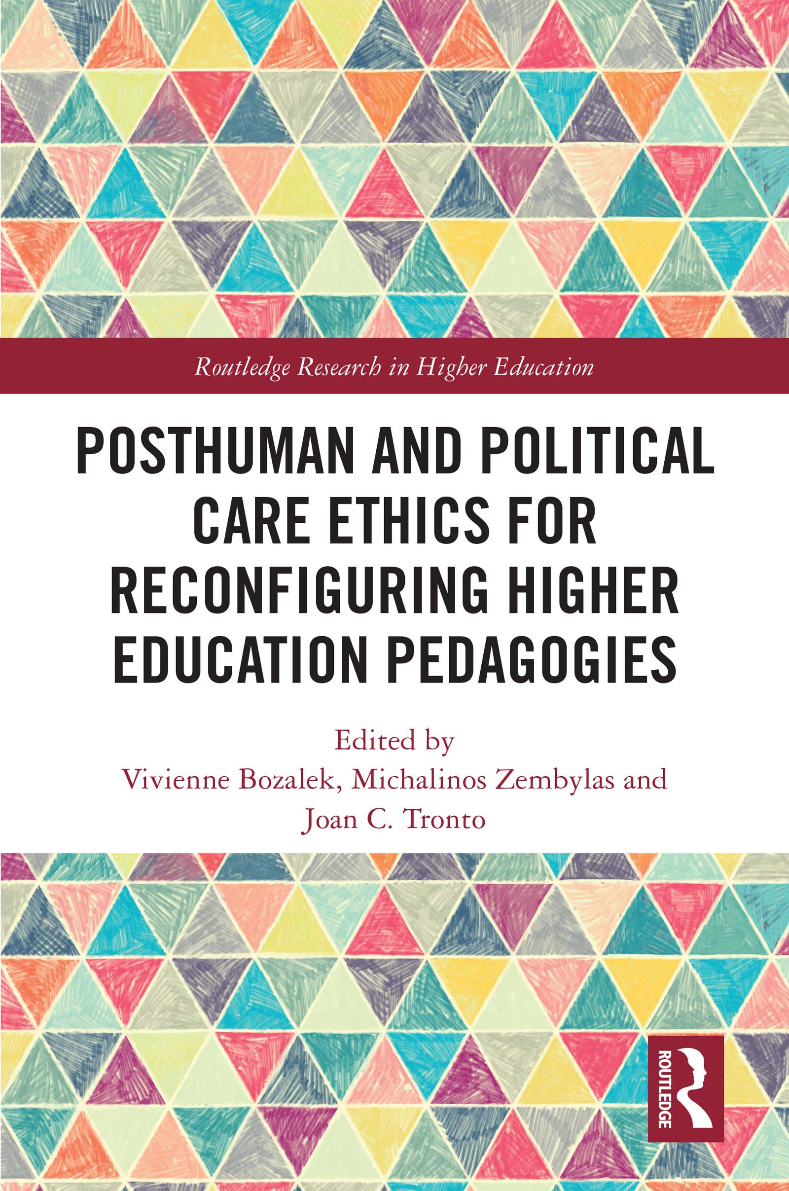 Posthuman and Political Care Ethics for Reconfiguring Higher Education Pedagogies