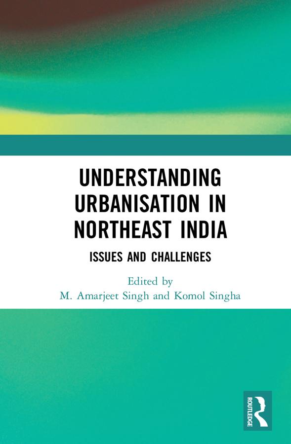 Understanding Urbanisation in Northeast India