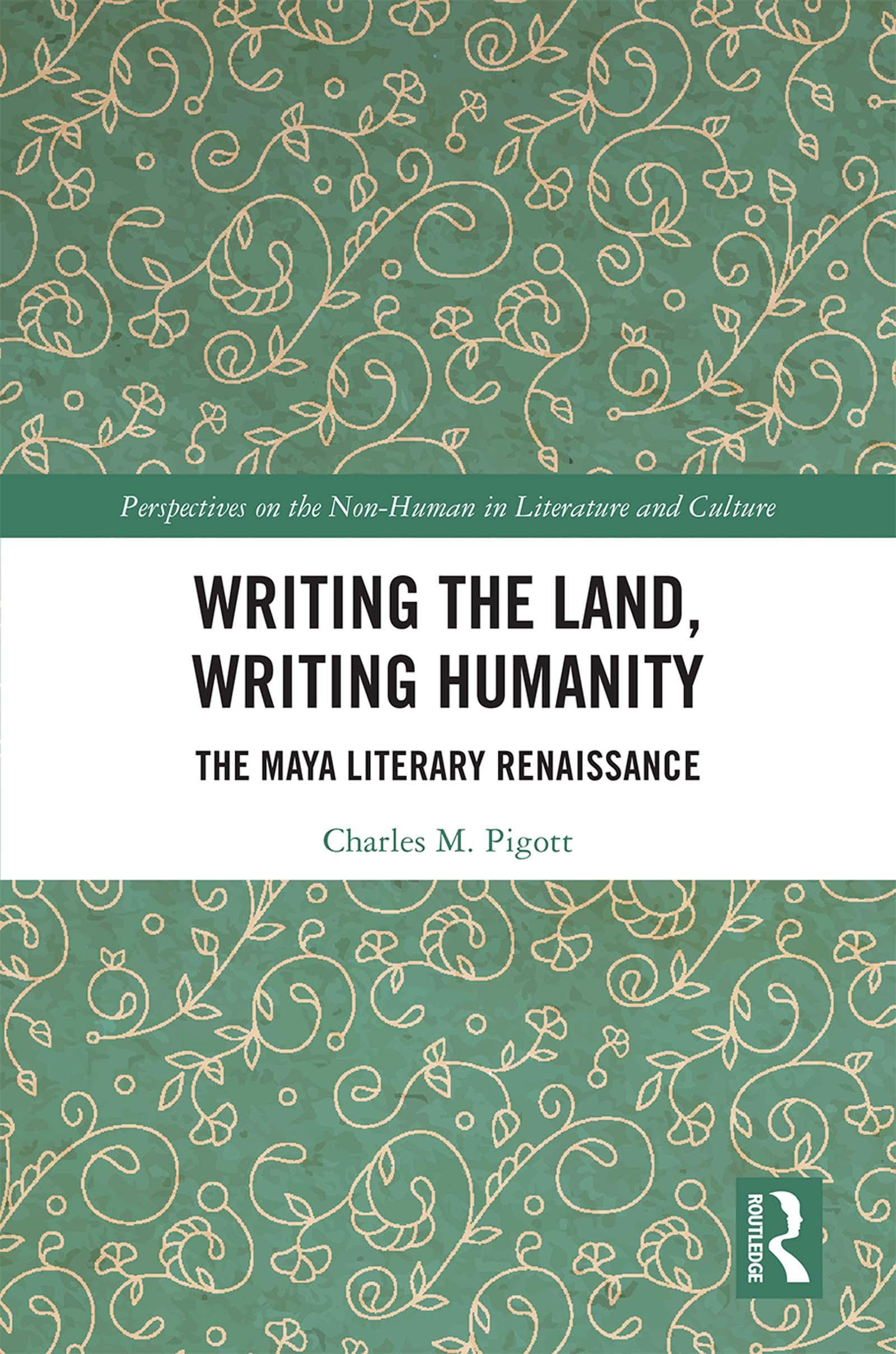 Writing the Land, Writing Humanity: The Maya Literary Renaissance book cover
