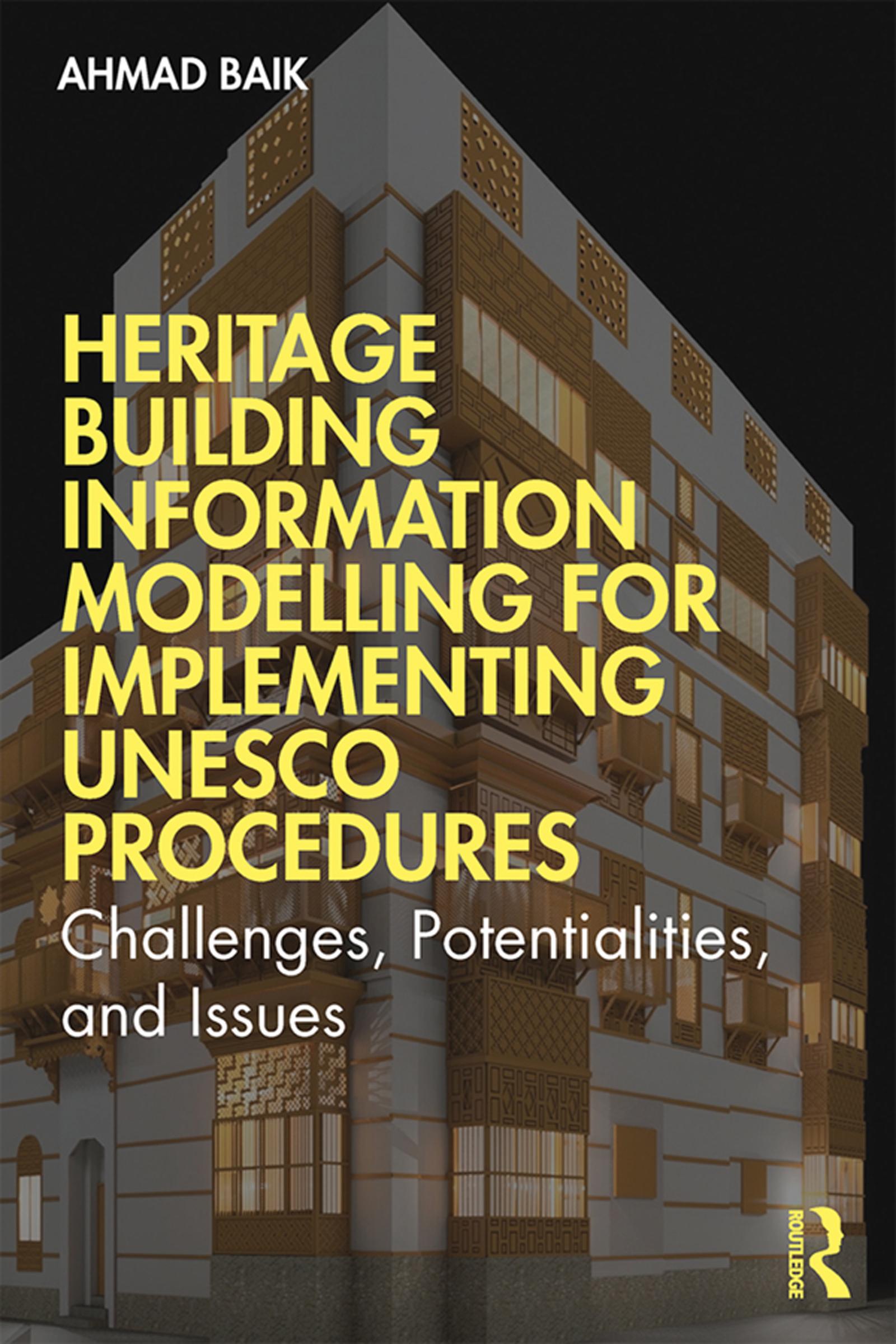 Heritage Building Information Modelling for Implementing UNESCO Procedures