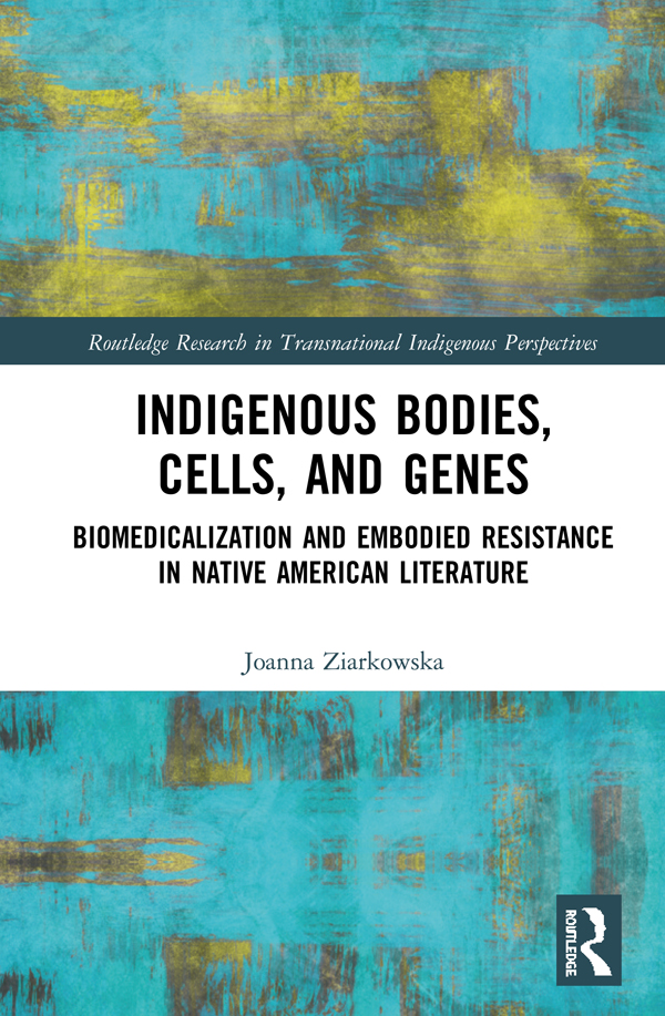 Indigenous Bodies, Cells, and Genes