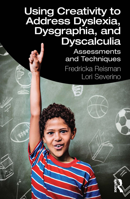 Using Creativity to Address Dyslexia, Dysgraphia, and Dyscalculia