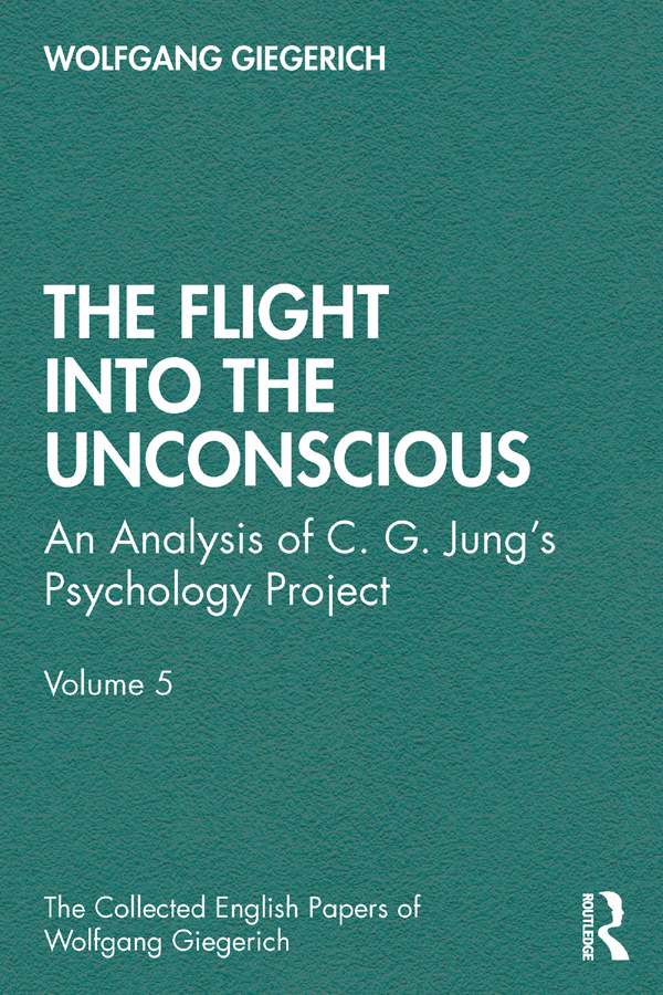 The Flight into The Unconscious: An Analysis of C. G. Jung's Psychology Project, Volume 5 book cover