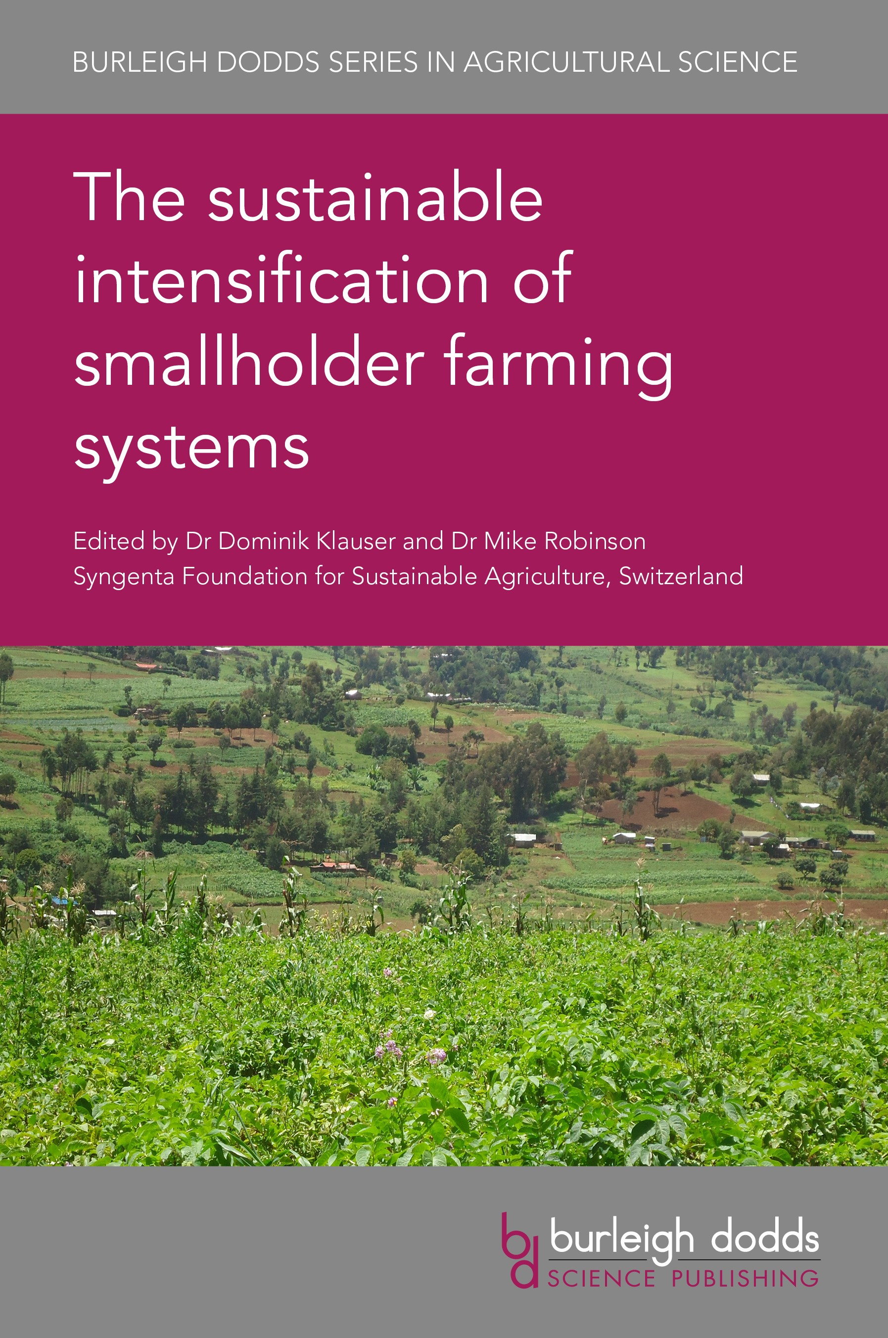 The sustainable intensification of smallholder farming systems