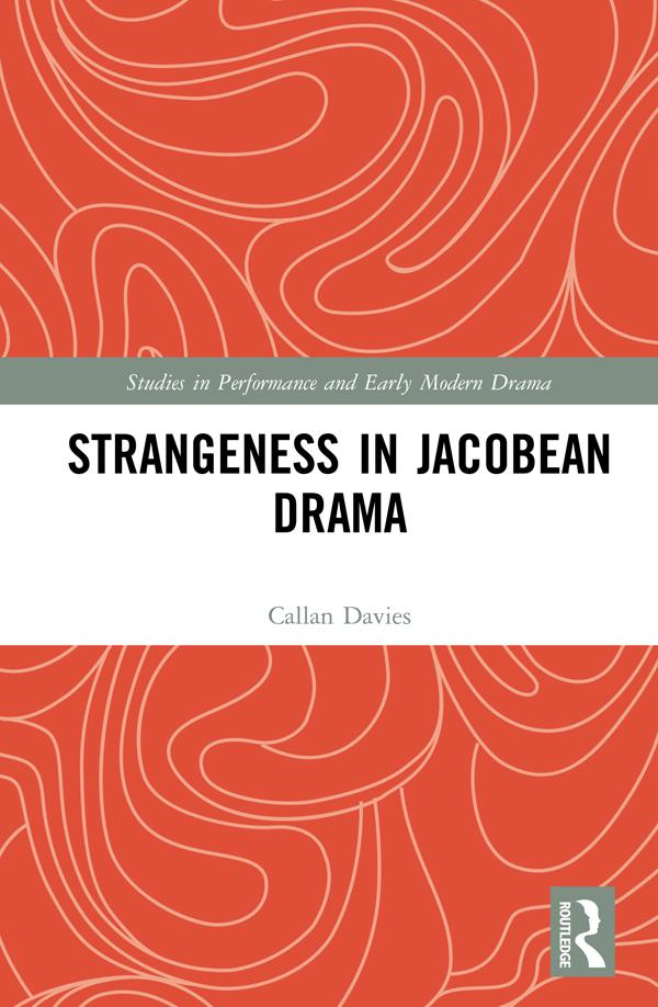 Strangeness in Jacobean Drama