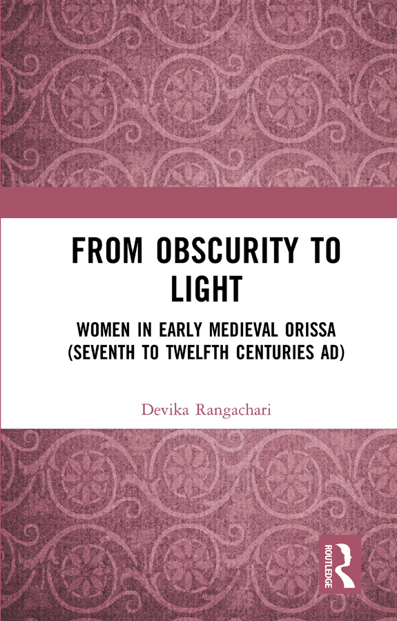 From Obscurity to Light: Women in Early Medieval Orissa (Seventh to Twelfth Centuries AD) book cover