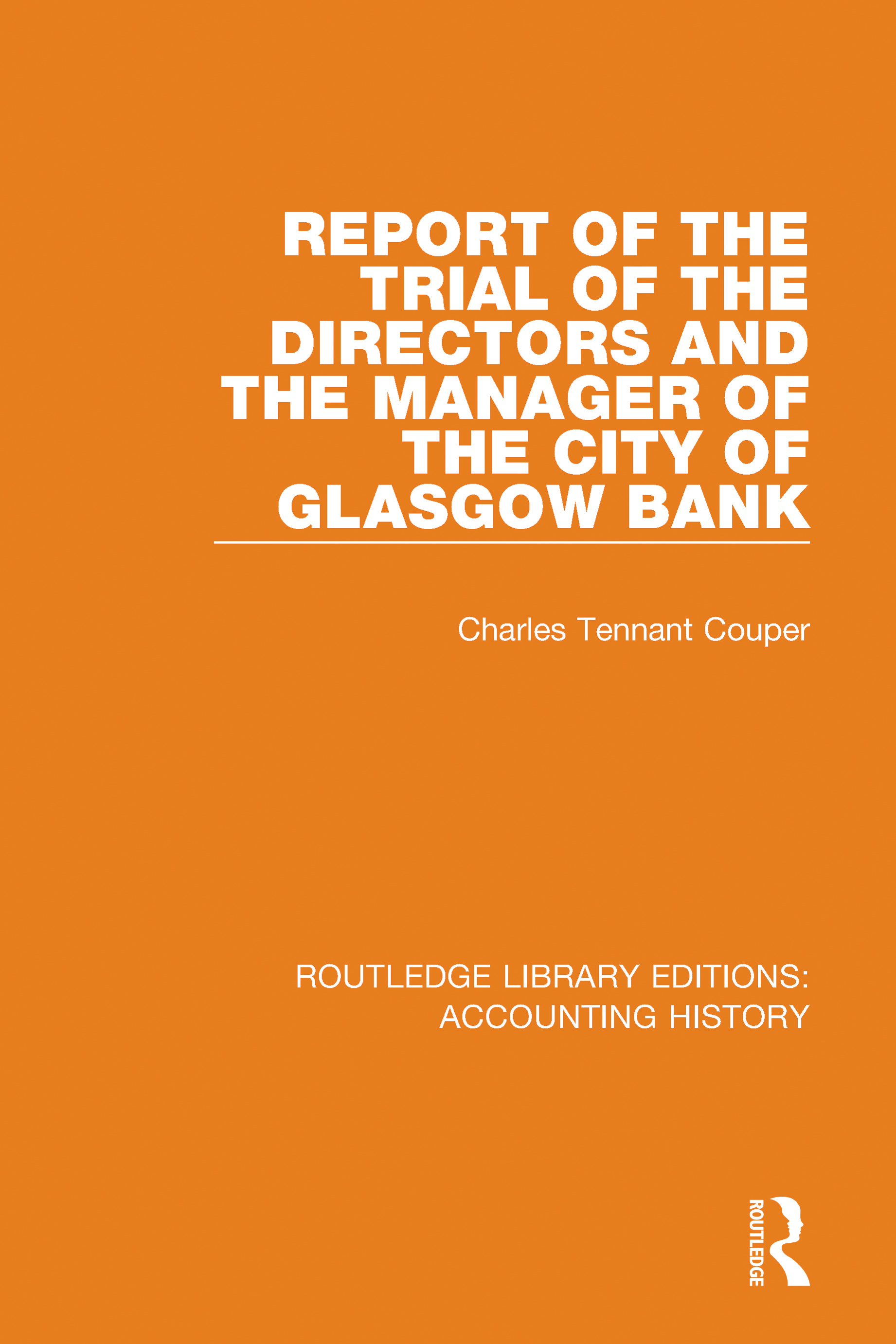 Report of the Trial of the Directors and the Manager of the City of Glasgow Bank